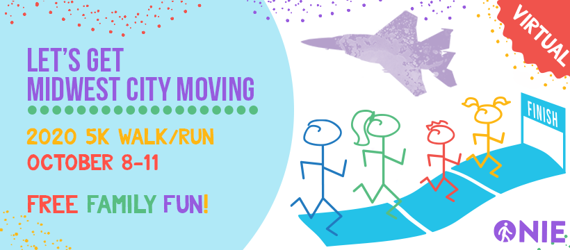 Let's Get Midwest City Moving  2020 Virtual 5K Walk/un October 8-11 Free Family Fun!